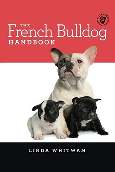 Linda Whitwam The French Bulldog Handbook