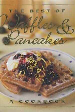 Jane Stacey The Best of Waffles & Pancakes Recipes Cookbook