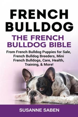 The French Bulldog Bible by Susanne Saben