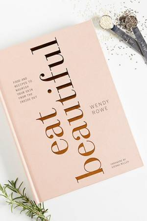 Wendy Rowe Eat Beautiful Skincare Recipe Book